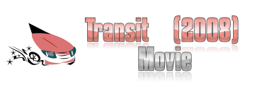 The Movie Transit 2008
